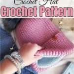 Brilliantly Designed Cozy And Stylish Crochet Hat Patterns And Ideas