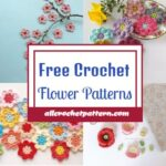 Crochet Flower Patterns - Gorgeous Free Patterns